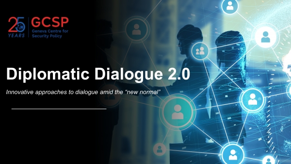 "Contribution to the GCSP Webinar ""Diplomatic Dialogue 2.0"" - 2020-11-25"